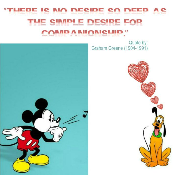 """There is no desire so deep as the simple desire for companionship."" Quote by Graham Greene"